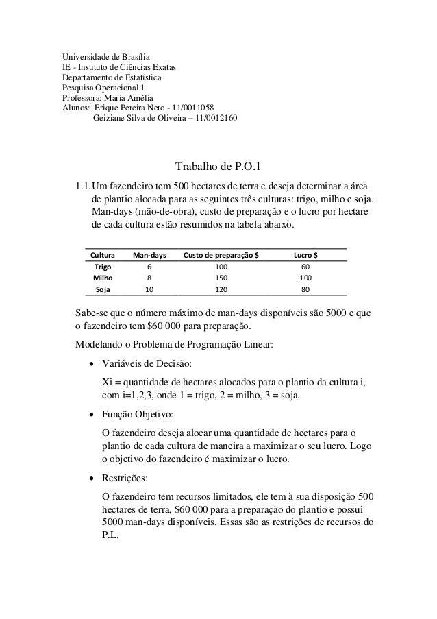 Universidade de Brasília IE - Instituto de Ciências Exatas Departamento de Estatística Pesquisa Operacional 1 Professora: ...