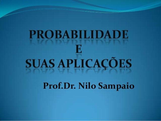 Prof.Dr. Nilo Sampaio