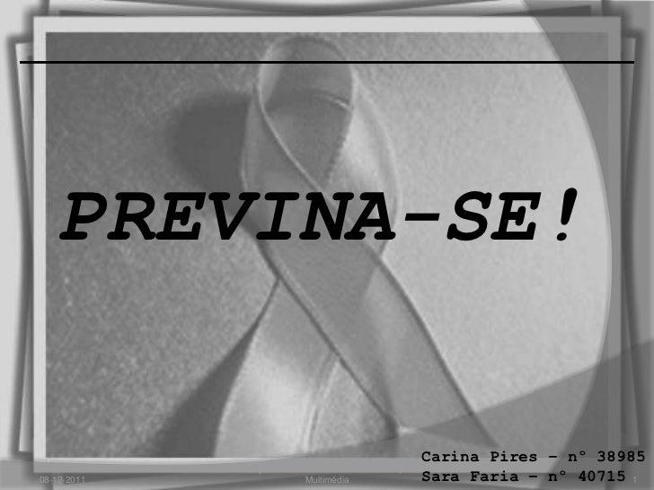 PREVINA-SE!                                                           Carina Pires – nº 38985             Produção Audiovi...
