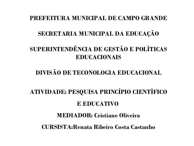 PREFEITURA MUNICIPAL DE CAMPO GRANDE SECRETARIA MUNICIPAL DA EDUCAÇÃO SUPERINTENDÊNCIA DE GESTÃO E POLÍTICAS EDUCACIONAIS ...