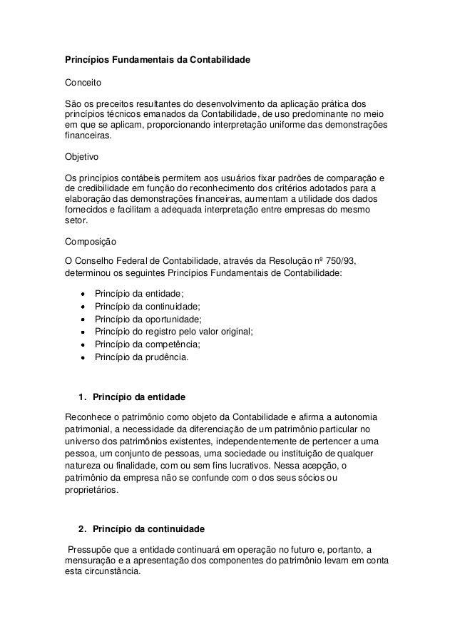 Princípios Fundamentais da ContabilidadeConceitoSão os preceitos resultantes do desenvolvimento da aplicação prática dospr...