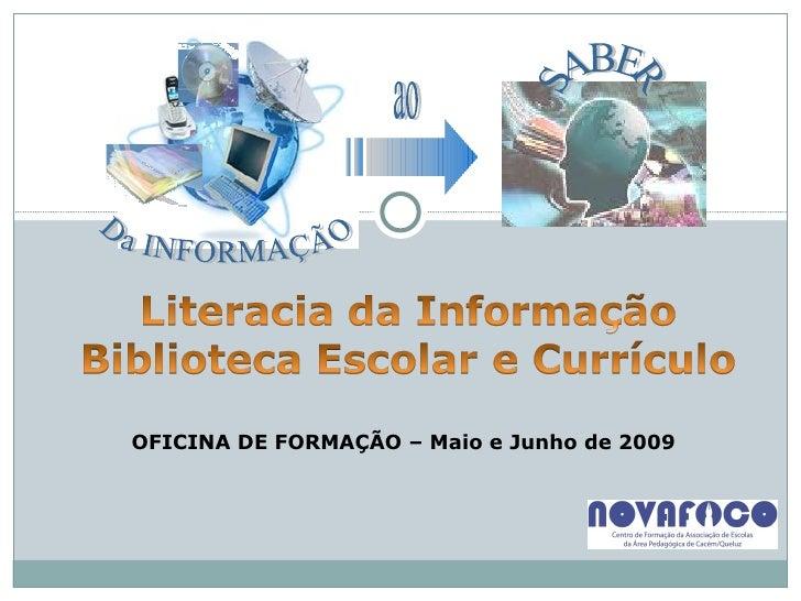 OFICINA DE FORMAÇÃO – Maio e Junho de 2009