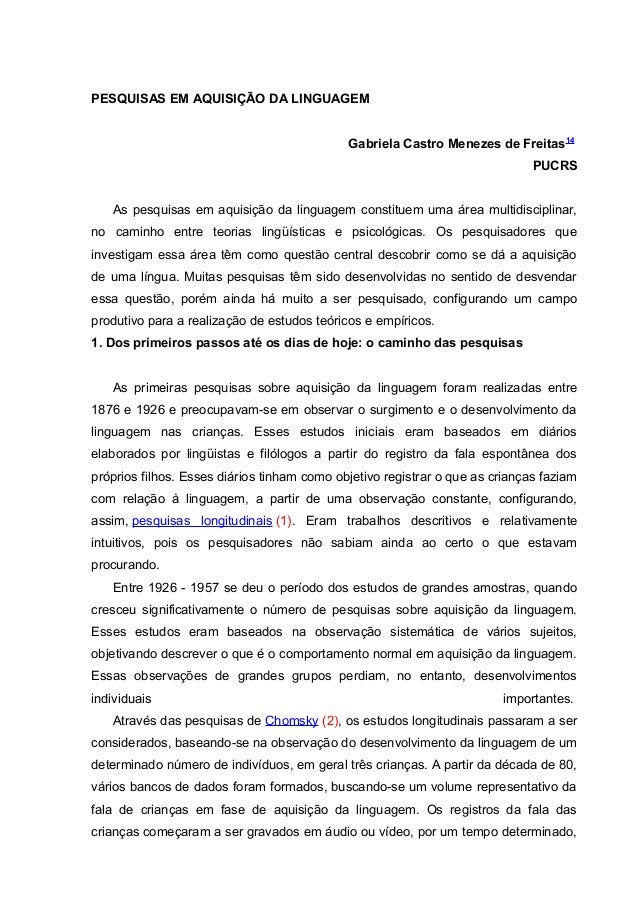 PESQUISAS EM AQUISIÇÃO DA LINGUAGEM Gabriela Castro Menezes de Freitas14 PUCRS As pesquisas em aquisição da linguagem cons...