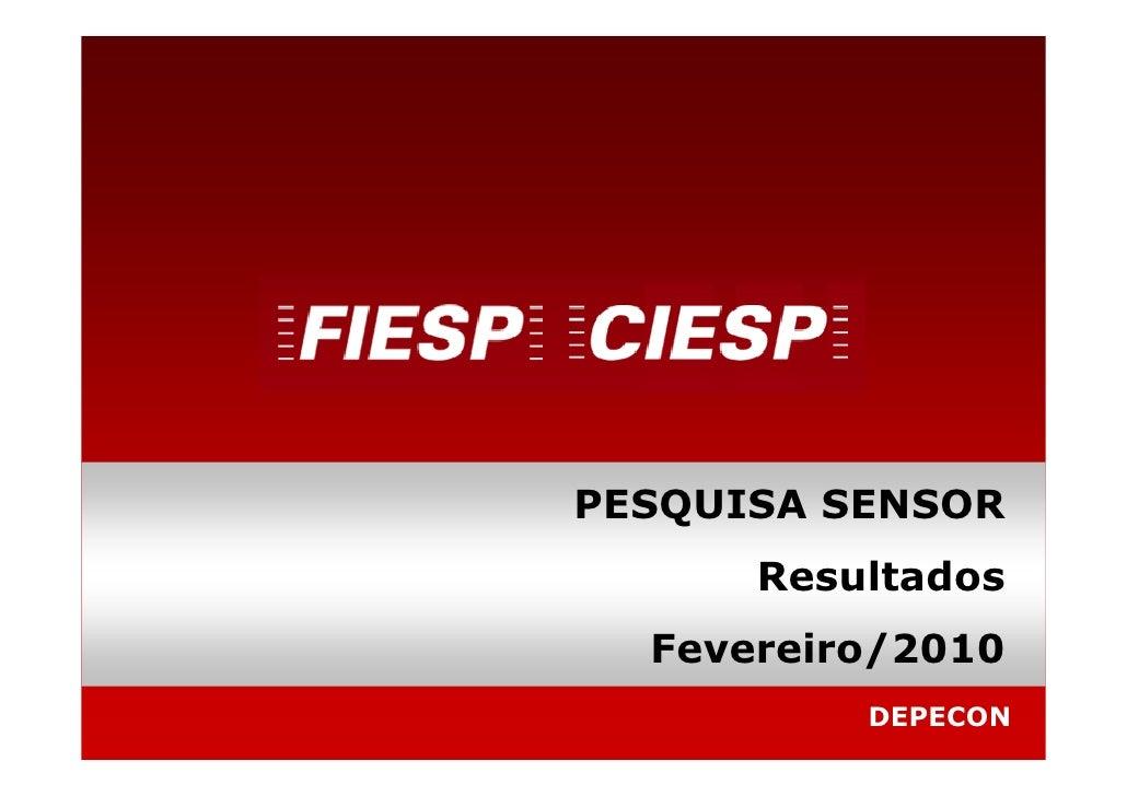 PESQUISA SENSOR       Resultados   Fevereiro/2010           DEPECON