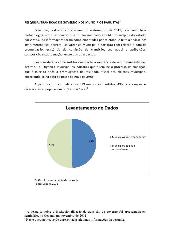 PESQUISA: TRANSIÇÃO DE GOVERNO NOS MUNICÍPIOS PAULISTAS1       O estudo, realizado entre novembro e dezembro de 2011, tem ...