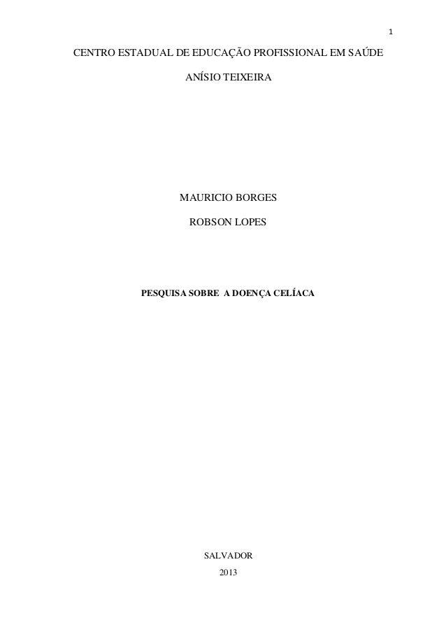 1 CENTRO ESTADUAL DE EDUCAÇÃO PROFISSIONAL EM SAÚDE ANÍSIO TEIXEIRA MAURICIO BORGES ROBSON LOPES PESQUISA SOBRE A DOENÇA C...
