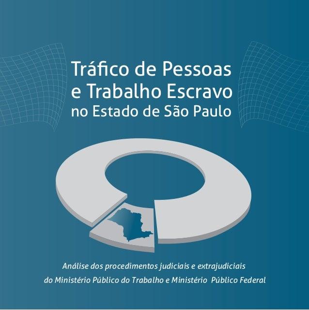 Núcleo de Enfrentamento ao Tráfico de Pessoas Análise dos procedimentos judiciais e extrajudiciais do Ministério Público do...
