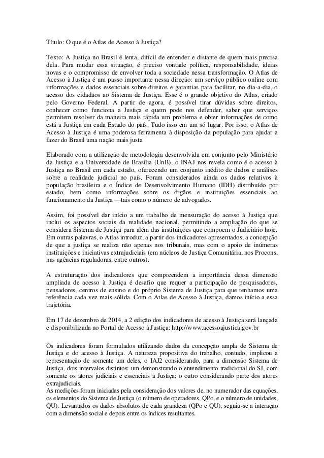 Título: O que é o Atlas de Acesso à Justiça? Texto: A Justiça no Brasil é lenta, difícil de entender e distante de quem ma...