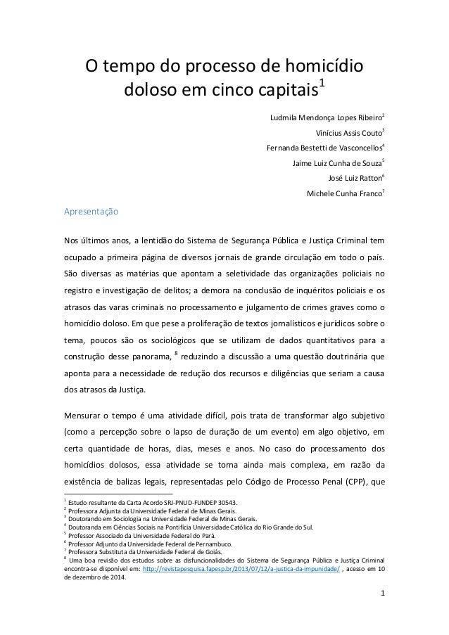 1 O tempo do processo de homicídio doloso em cinco capitais1 Ludmila Mendonça Lopes Ribeiro2 Vinícius Assis Couto3 Fernand...
