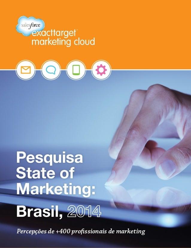 Percepções de +400 profissionais de marketing Pesquisa State of Marketing: Brasil,