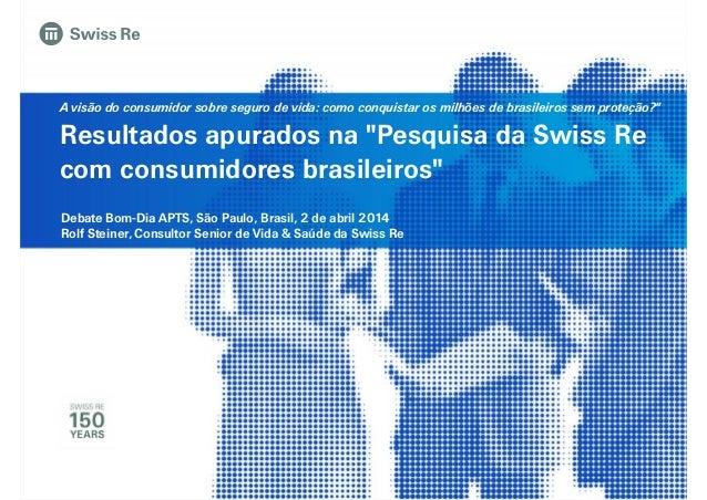"""A visão do consumidor sobre seguro de vida: como conquistar os milhões de brasileiros sem proteção?"""" Resultados apurados n..."""
