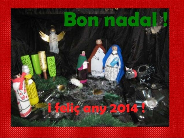 Bon nadal !  i feliç any 2014 !