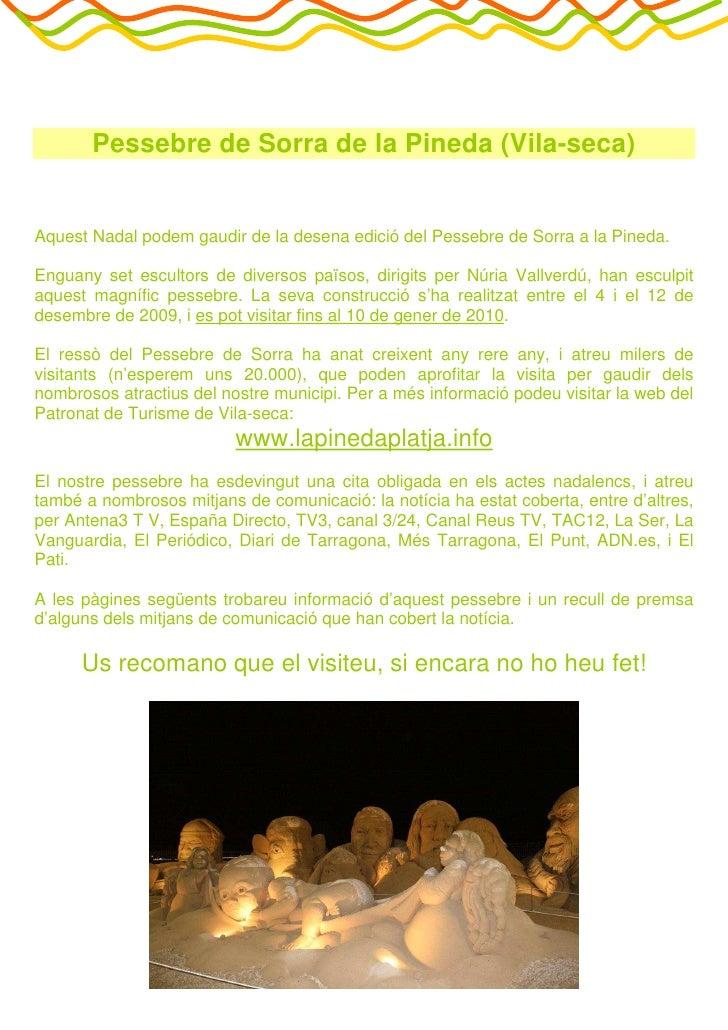 Pessebre de Sorra de la Pineda (Vila-seca)   Aquest Nadal podem gaudir de la desena edició del Pessebre de Sorra a la Pine...