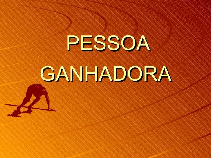 PESSOAGANHADORA
