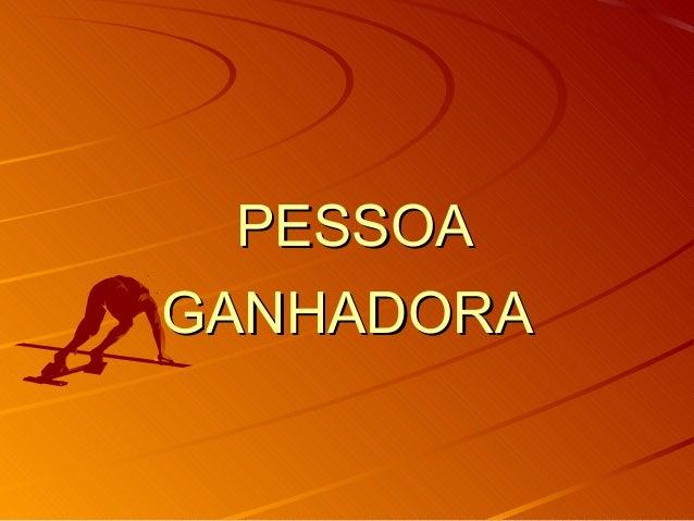PESSOAPESSOAGANHADORAGANHADORA