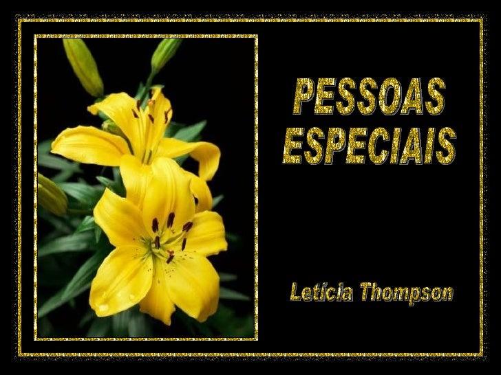 PESSOAS  ESPECIAIS Letícia Thompson