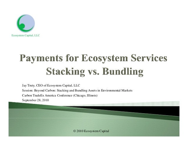 Jay Truty, CEO of Ecosystem Capital, LLC Session: Beyond Carbon: Stacking and Bundling Assets in Environmental Markets Car...