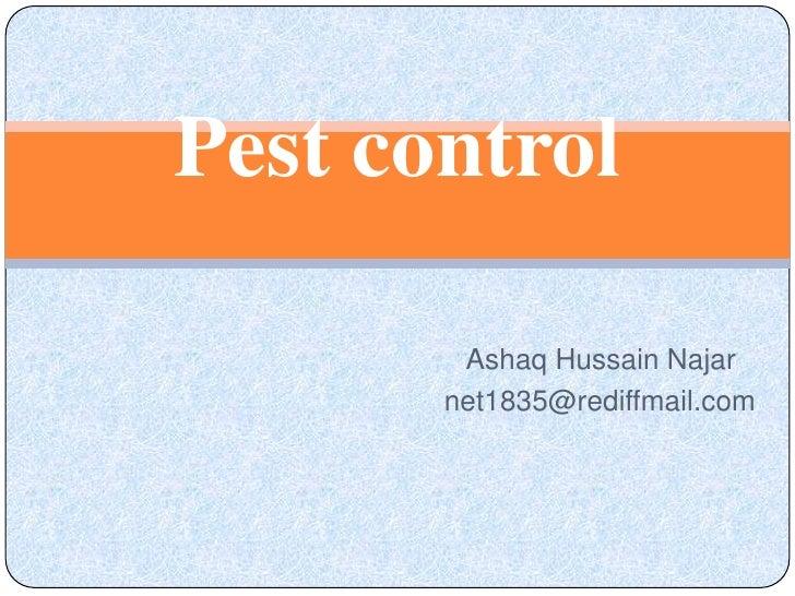 Pest control        Ashaq Hussain Najar       net1835@rediffmail.com