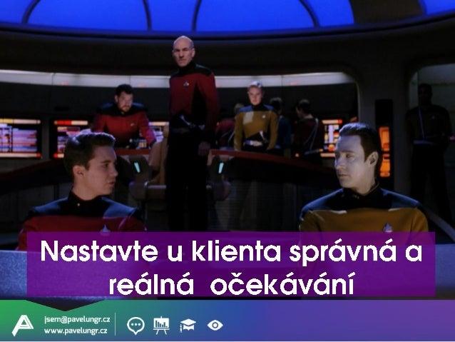 jsem@pavelungr.cz www.pavelungr.cz Podle toho pro koho výstup děláte, uzpůsobte jeho formu.