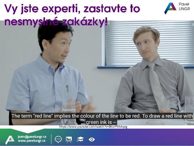 jsem@pavelungr.cz www.pavelungr.cz Každou kritiku od klienta přetavte v benefit a zlepšete vaše postupy a výstupy
