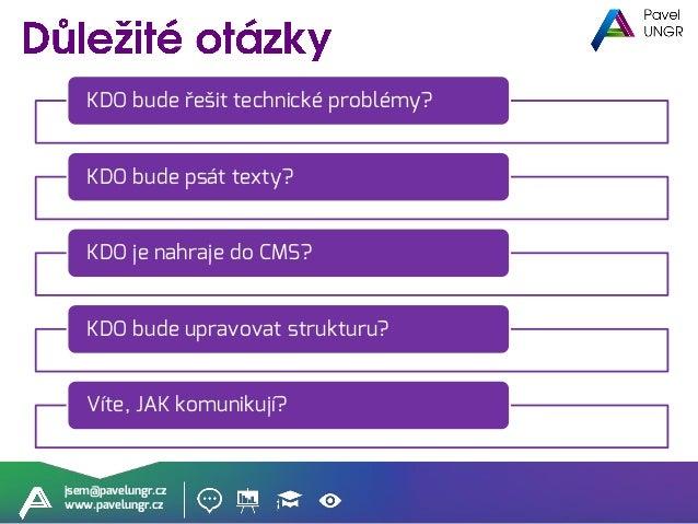 """jsem@pavelungr.cz www.pavelungr.cz """"Pomohlo by mi, kdyby lidi pochopili, že SEO je z principu špatně a neměli bychom ho ře..."""