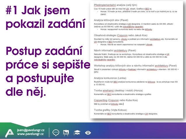 jsem@pavelungr.cz www.pavelungr.cz SEO je výsledek SEO není jen analýza