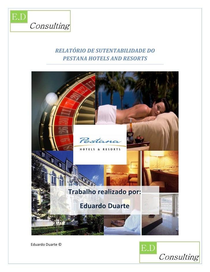 RELATÓRIO DE SUTENTABILIDADE DO               PESTANA HOTELS AND RESORTS                        Trabalho realizado por:   ...