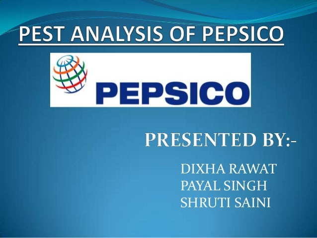 pepsi pestel Introduction to pest analysis - definition, template and example analysis for a target (pepsi) in the food & beverage industry.