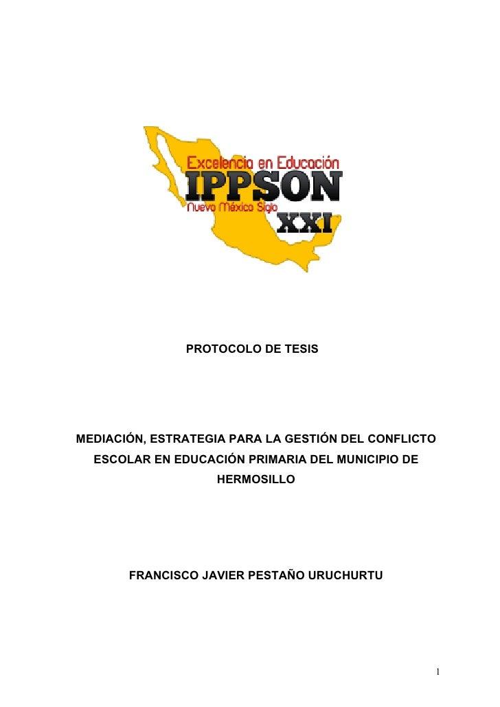 PROTOCOLO DE TESIS     MEDIACIÓN, ESTRATEGIA PARA LA GESTIÓN DEL CONFLICTO   ESCOLAR EN EDUCACIÓN PRIMARIA DEL MUNICIPIO D...