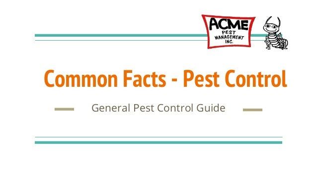Common Facts - Pest Control General Pest Control Guide