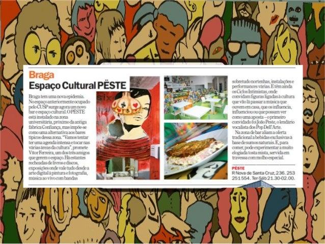 Braga tem Lima nova epidemia.  Noespaço anteriomiente ocupado pelo CUSP surge agora um novo bar e espaço cultural.  O PÉST...