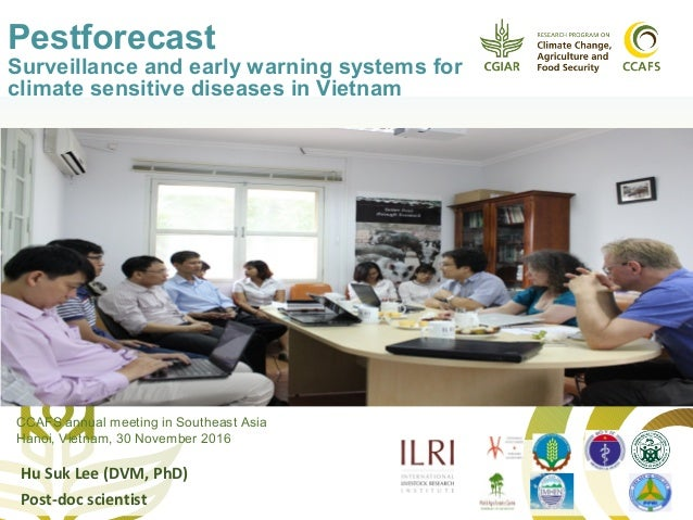 Pestforecast Surveillance and early warning systems for climate sensitive diseases in Vietnam Hu Suk Lee (DVM, PhD) Post-d...