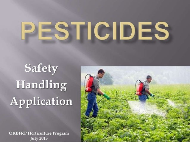 Safety Handling Application OKBFRP Horticulture Program July 2013
