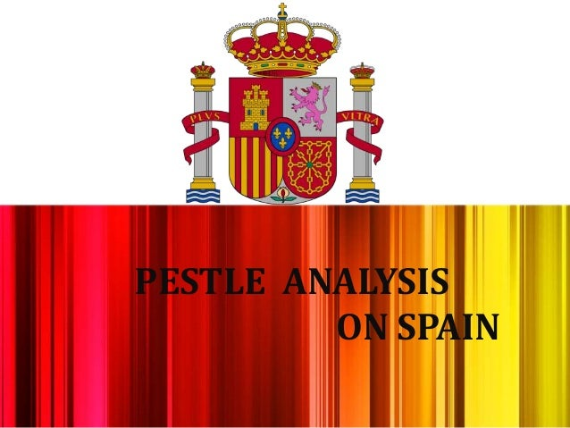 pest analysis of spain According to pestle analysis, political parties are working to resolve their differences and to place a proper government to put an end to political unrest pestle analysis informs spain has a two track labor market and increased number of temporary workers.