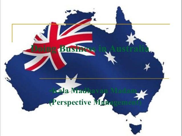 Doing Business in Australia  -Kala Madhavan Madam  (Perspective Management)