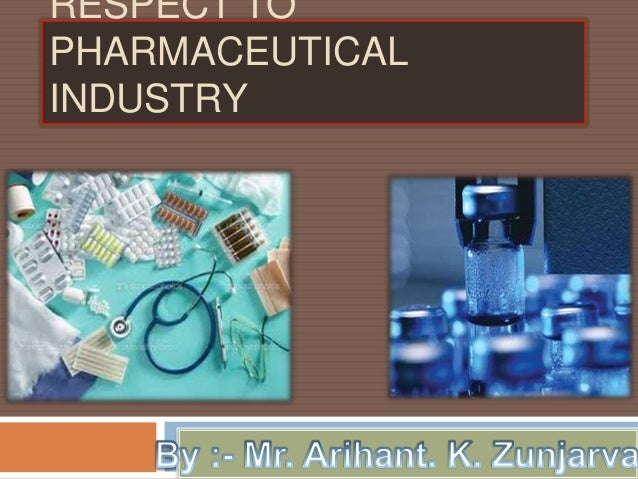RESPECT TO PHARMACEUTICAL INDUSTRY