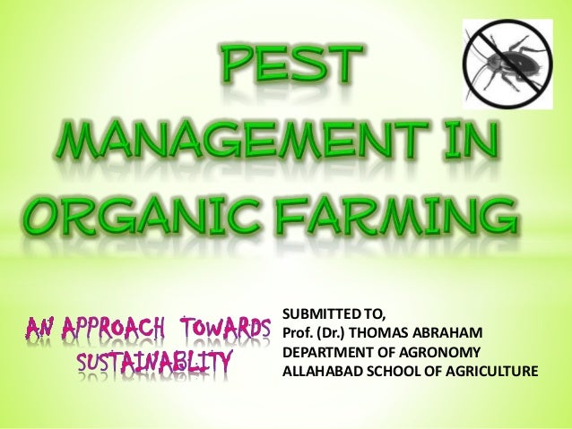 SUBMITTED TO, Prof. (Dr.) THOMAS ABRAHAM DEPARTMENT OF AGRONOMY ALLAHABAD SCHOOL OF AGRICULTURE