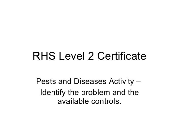 RHS Level 2 Certificate Pests and Diseases Activity –  Identify the problem and the available controls.