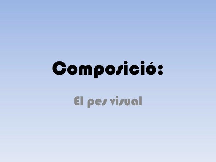 Composició:  El pes visual