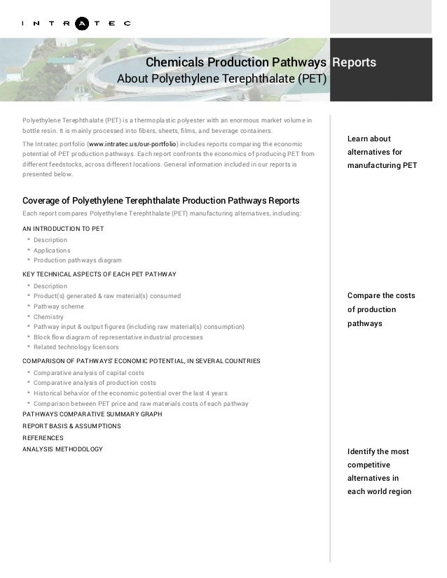 Chemicals Production Pathways About Polyethylene Terephthalate (PET) Reports Polyethylene Terephthalate (PET) is a thermop...
