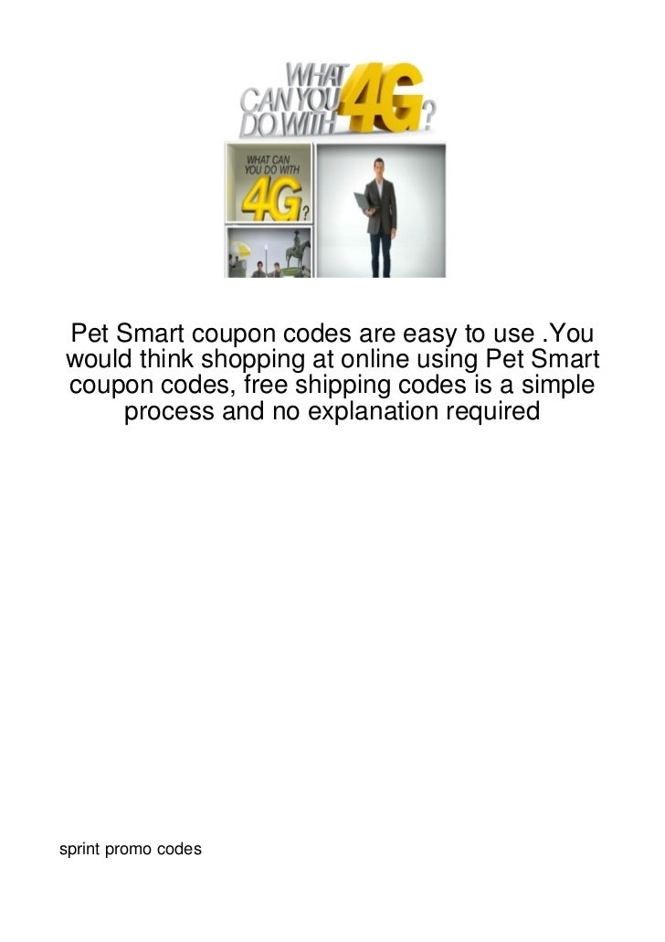 Pet Smart coupon codes are easy to use .Youwould think shopping at online using Pet Smartcoupon codes, free shipping codes...