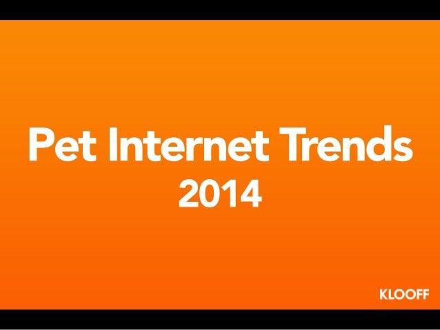 Pet Internet Trends 2014