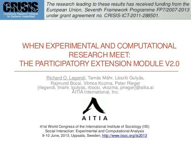 WHEN EXPERIMENTALAND COMPUTATIONALRESEARCH MEET:THE PARTICIPATORY EXTENSION MODULE V2.0Richard O. Legendi, Tamás Máhr, Lás...