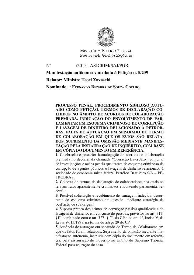 Nº /2015 - ASJCRIM/SAJ/PGR Manifestação autônoma vinculada à Petição n. 5.209 Relator: Ministro Teori Zavascki Nominado : ...