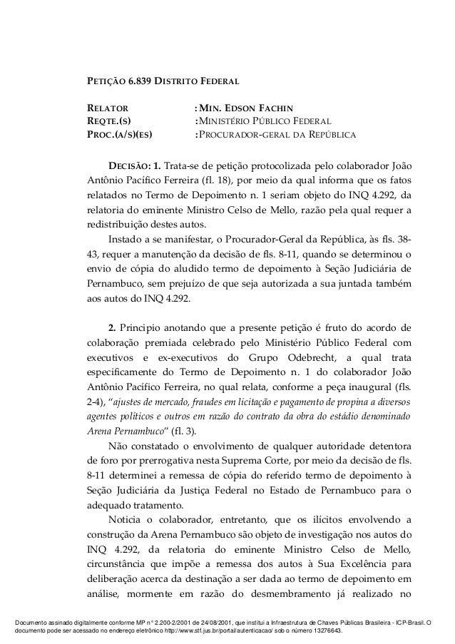 PETIÇÃO 6.839 DISTRITO FEDERAL RELATOR : MIN. EDSON FACHIN REQTE.(S) :MINISTÉRIO PÚBLICO FEDERAL PROC.(A/S)(ES) :PROCURADO...