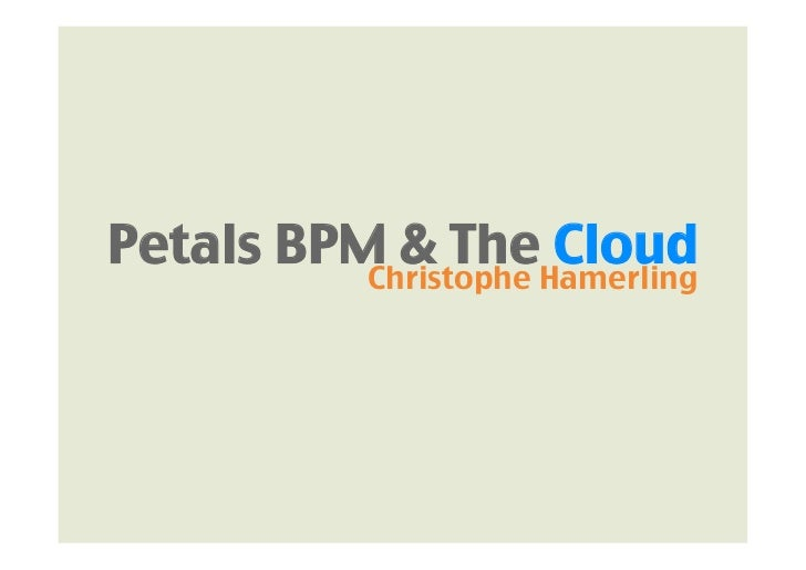 Petals BPM & The Cloud          Christophe Hamerling