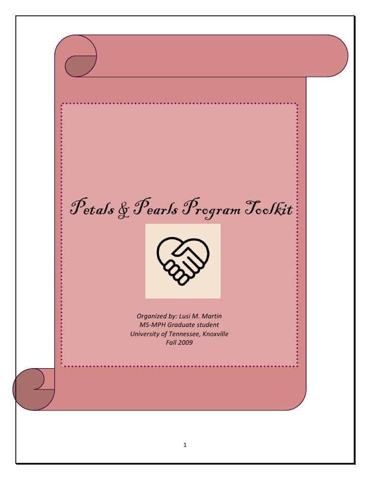 Petals & Pearls Program Toolkit               Organized by: Lusi M. Martin            MS-MPH Graduate student         Univ...