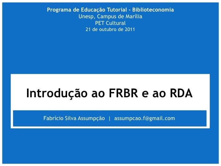 Programa de Educação Tutorial - Biblioteconomia              Unesp, Campus de Marília                    PET Cultural     ...