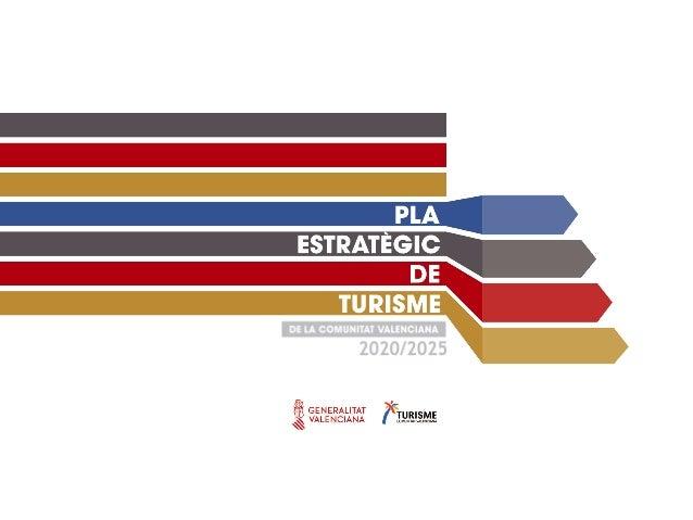 2020/2025 Coordinació: Secretaria Autonòmica de Turisme a través de l'Invat.tur ESTRATÈGIC PLA DE TURISME