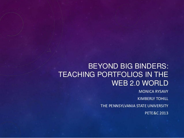 BEYOND BIG BINDERS:TEACHING PORTFOLIOS IN THE            WEB 2.0 WORLD                            MONICA RYSAVY           ...
